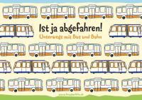 """Fibel """";Ist ja abgefahren - sicher unterwegs mit Bus und Bahn"""""""
